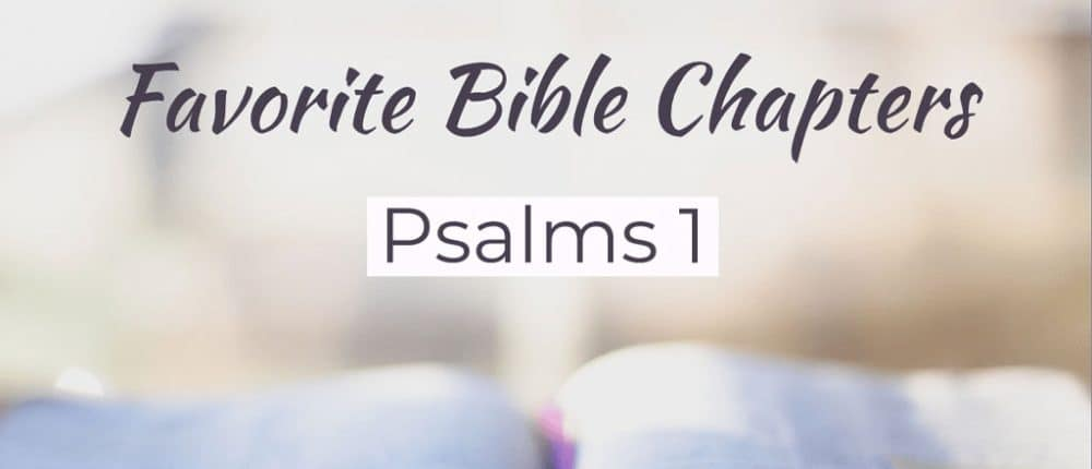 Favorite Bible Chapters: Psalms 1