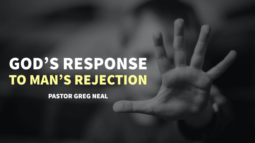 God's Response To Man's Rejection Image